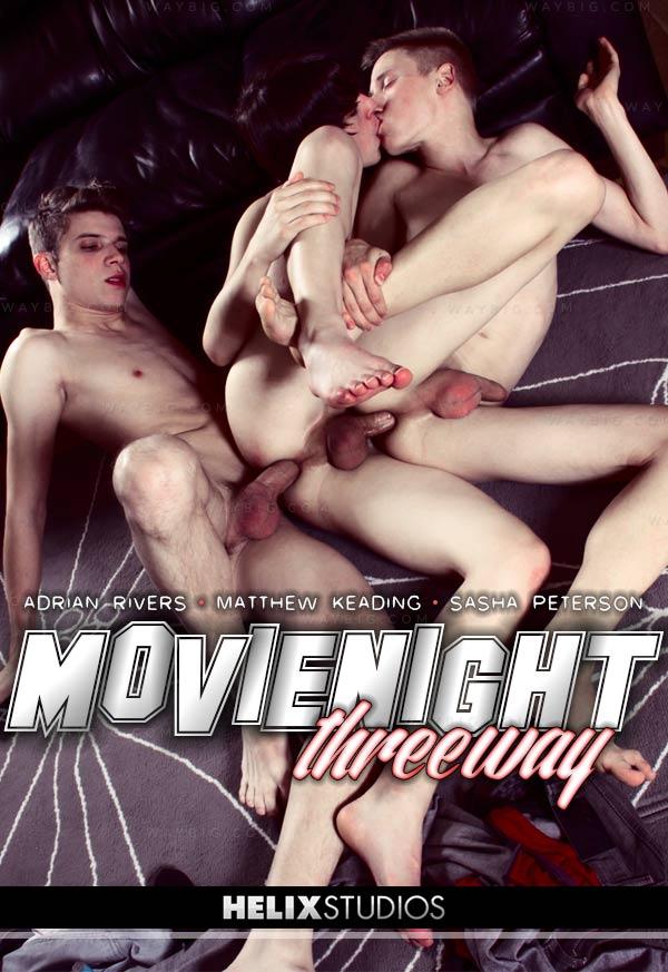 Movie Night Threeway (Adrian Rivers, Matthew Keading & Sasha Peterson) (Bareback) at HelixStudios