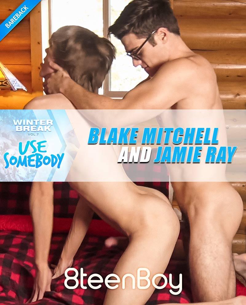 Winter Break vol. 7: Use Somebody (Blake Mitchell Fucks Jamie Ray) at 8teenBoy.com