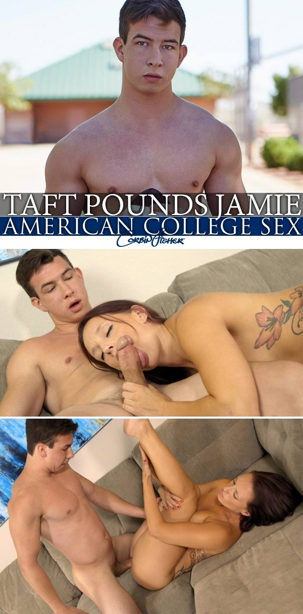 Taft Pounds Jamie at AmateurCollegeSex
