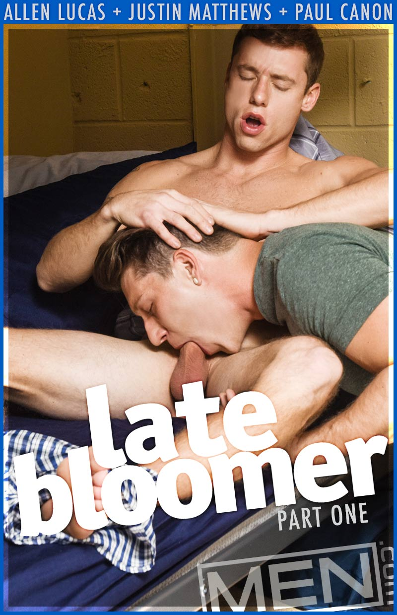Late Bloomer, Part 1 (Allen Lucas, Justin Matthews and Paul Canon) at BigDicksAtSchool