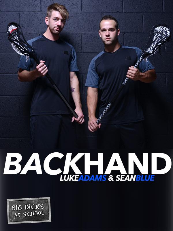 Backhand (Luke Adams & Sean Blue) at BigDicksAtSchool