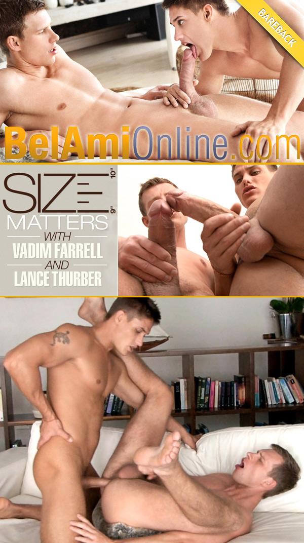 Size Matters (Vadim Farrell Fucks Lance Thurber) (Bareback) at BelAmiOnline.com