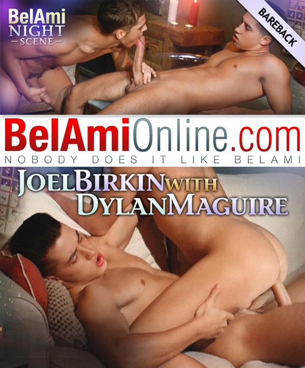 Bel Ami's Night Scene (Joel Birkin Fucks Dylan Maguire) (Bareback) at BelAmiOnline.com