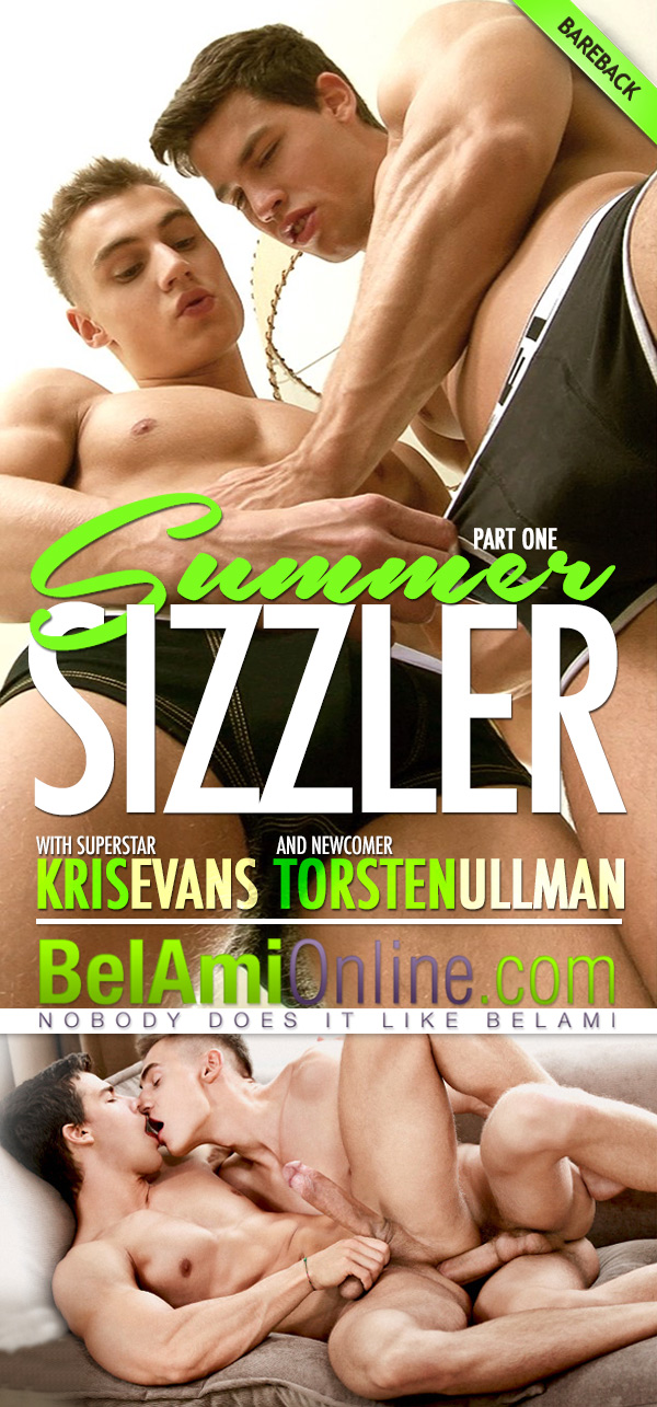 Kris Evans & Torsten Ullman (Summer Sizzler) (Part 1) (Bareback) at BelAmiOnline.com