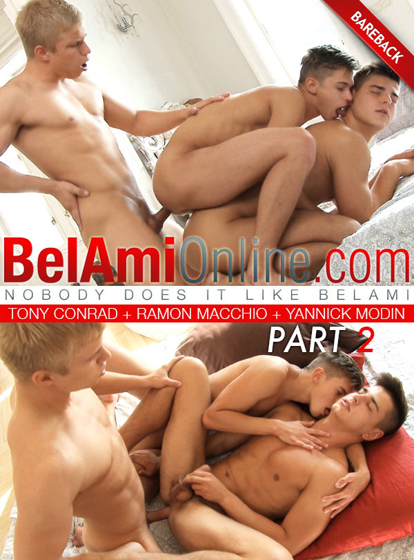 Tony Conrad, Ramon Macchio & Yannick Modin (Bareback Freshman Threesome)  (Part 2) at BelAmiOnline.com