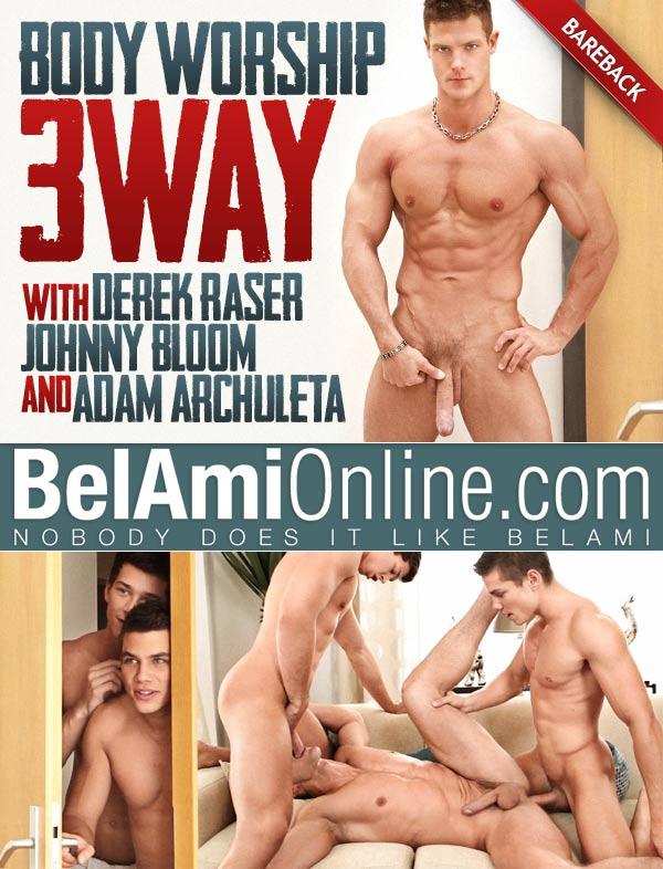 Body Worship 3-Way (Adam Archuleta & Johnny Bloom Fuck Derek Raser) (Bareback) at BelAmiOnline.com