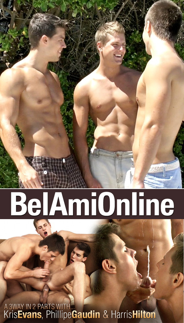Kris Evans, Harris Hilton and Phillipe Gaudin (Part 1) at BelAmiOnline.com