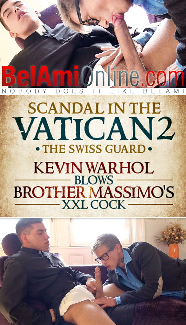 Scandal in the Vatican: The Swiss Guard - Episode 2 (Kevin Warhol Blows Joel Birkin) at BelAmiOnline.com