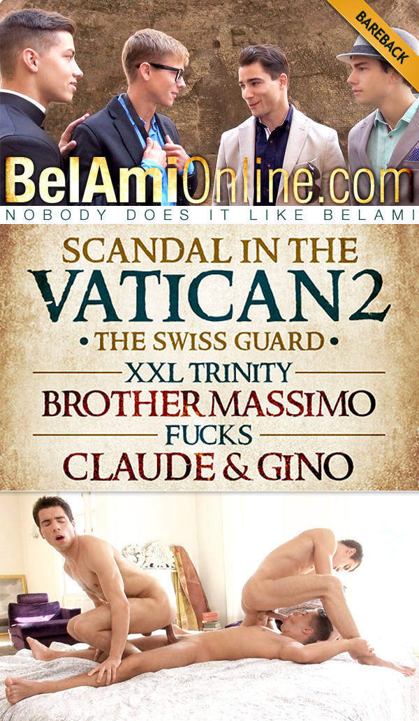 Scandal in the Vatican 2: The Swiss Guard - Episode 3 (Joel Birkin Fucks Gino Mosca and Claude Sorel) (Bareback) at BelAmiOnline.com