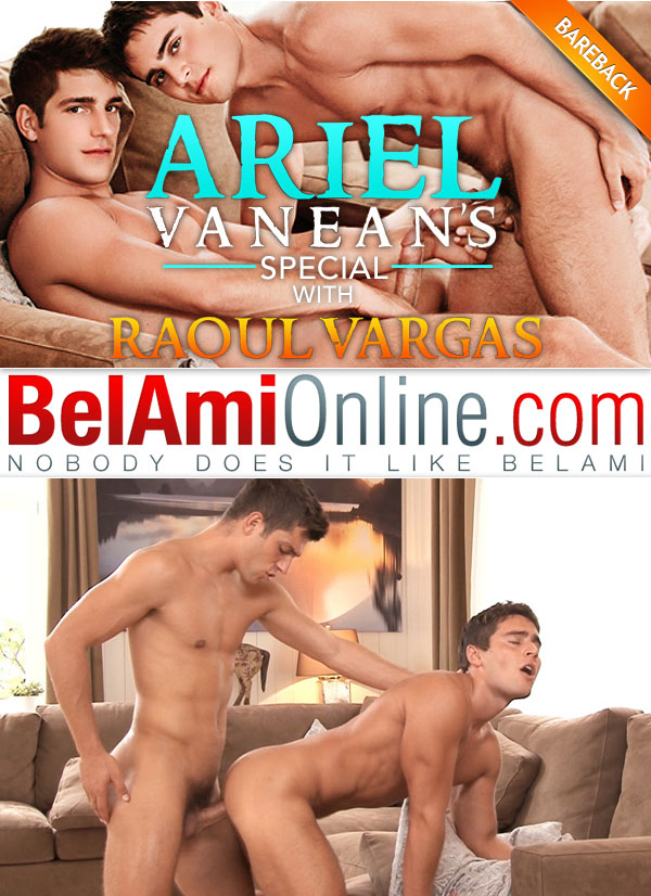 Ariel Vanean's Special With Raoul Vargas at BelAmiOnline.com