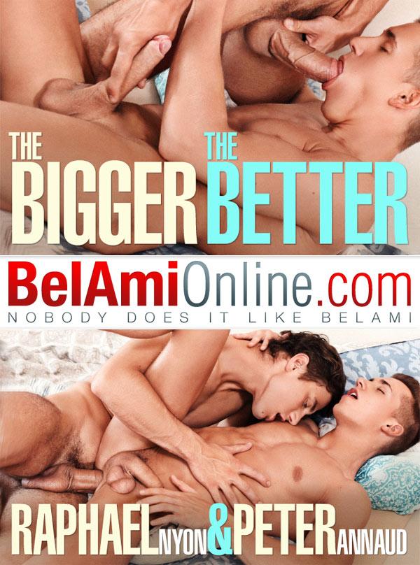 The Bigger-The Better (Peter Annaud Fucks Raphael Nyon) (Bareback) at BelAmiOnline.com