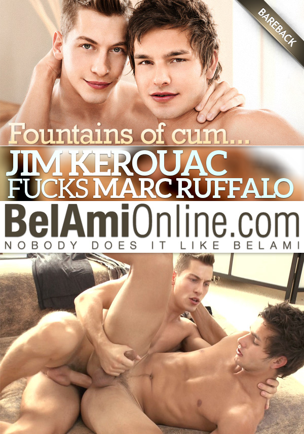 Fountains of Cum (Jim Kerouac Fucks Marc Ruffalo Bareback) at BelAmiOnline.com