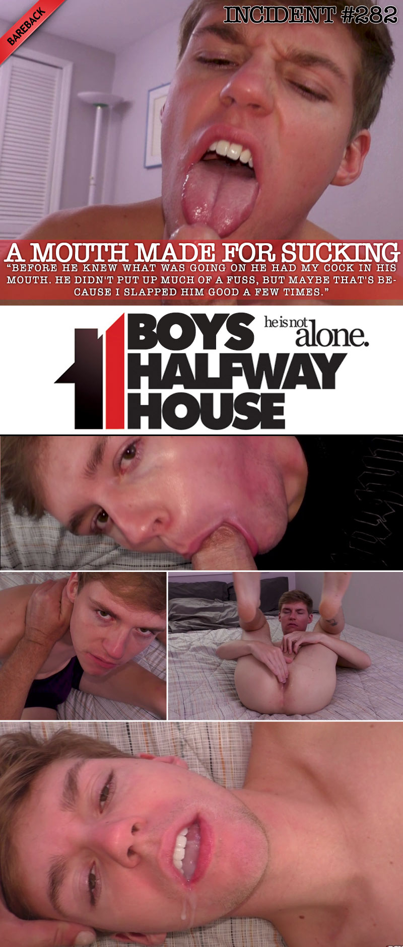 Incident #282:Clay Face-fucks Jack Bailey in 'A Mouth Made For Sucking' at Boys Halfway House