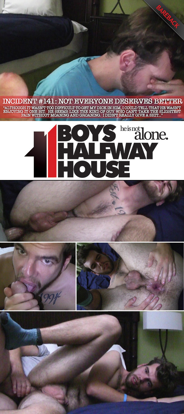 Incident #141: Not Everyone Deserves Better at Boys Halfway House