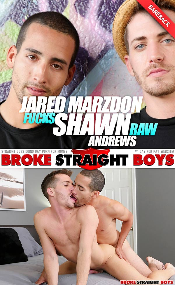 Jared Marzdon Fucks Shawn Andrews (Bareback) at Broke Straight Boys