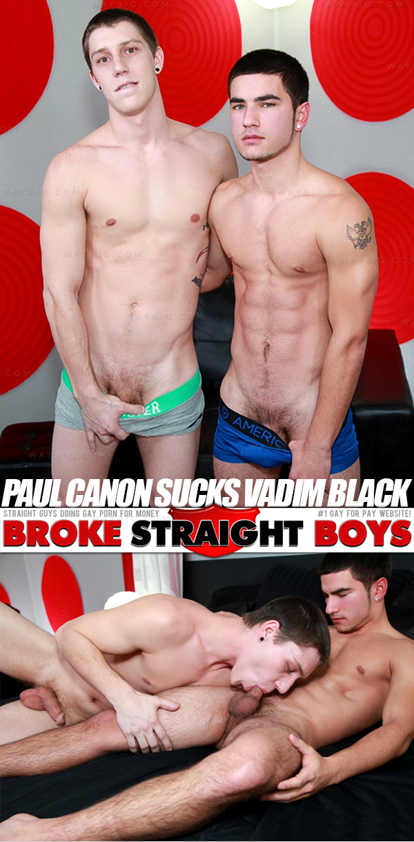 Paul Canon Sucks Vadim Black at Broke Straight Boys
