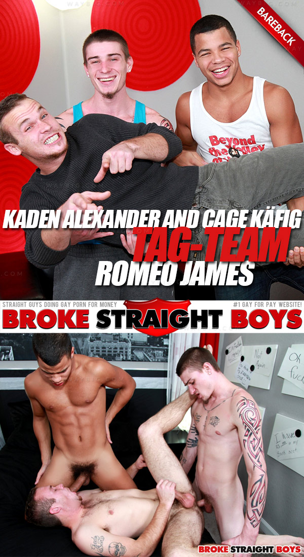 Kaden Alexander & Cage Käfig Tag-Team Romeo James (Bareback) at Broke Straight Boys