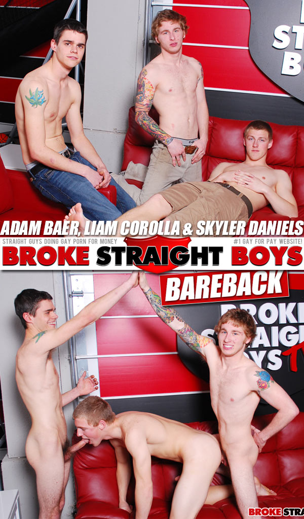 Adam Baer, Liam Corolla & Skyler Daniels (Bareback 3-way) at Broke Straight Boys