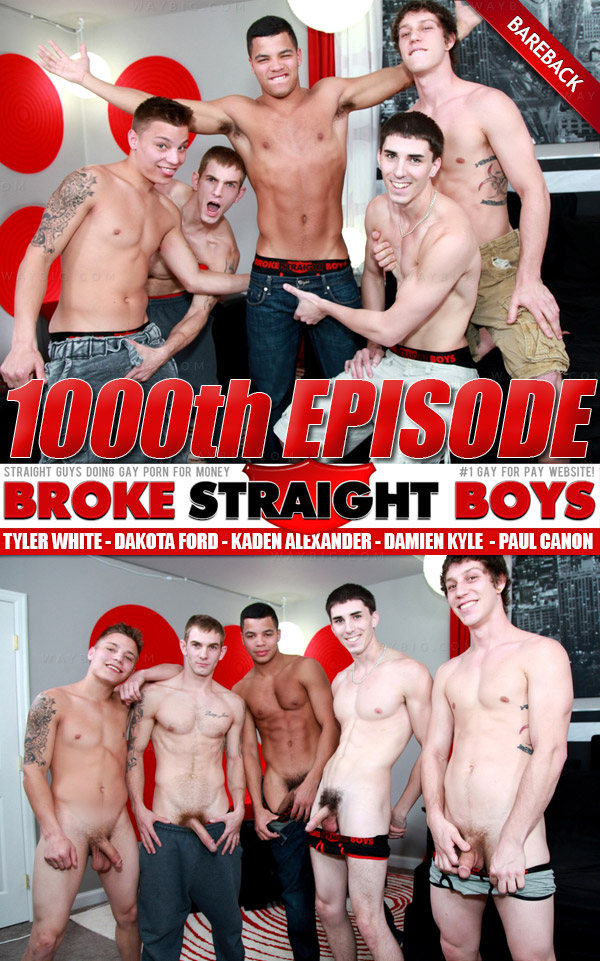 BSB 1000th Episode: Bareback Orgy (Paul Canon, Damien Kyle, Kaden Alexander, Dakota Ford & Tyler White) at Broke Straight Boys
