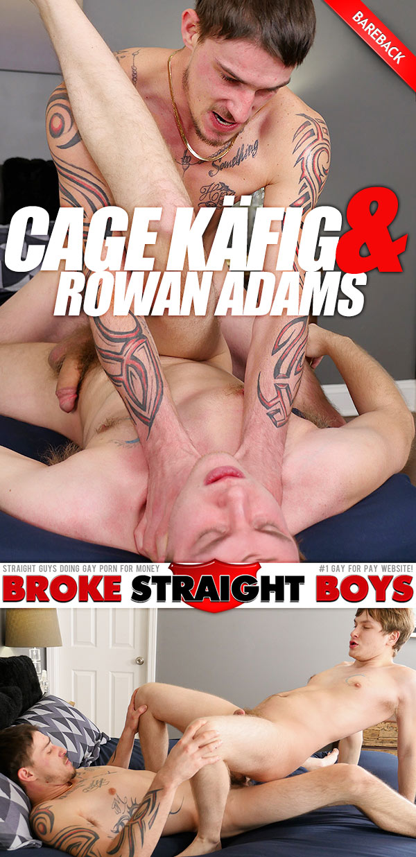 Cage Käfig Fucks Rowan Adams (Bareback) at Broke Straight Boys