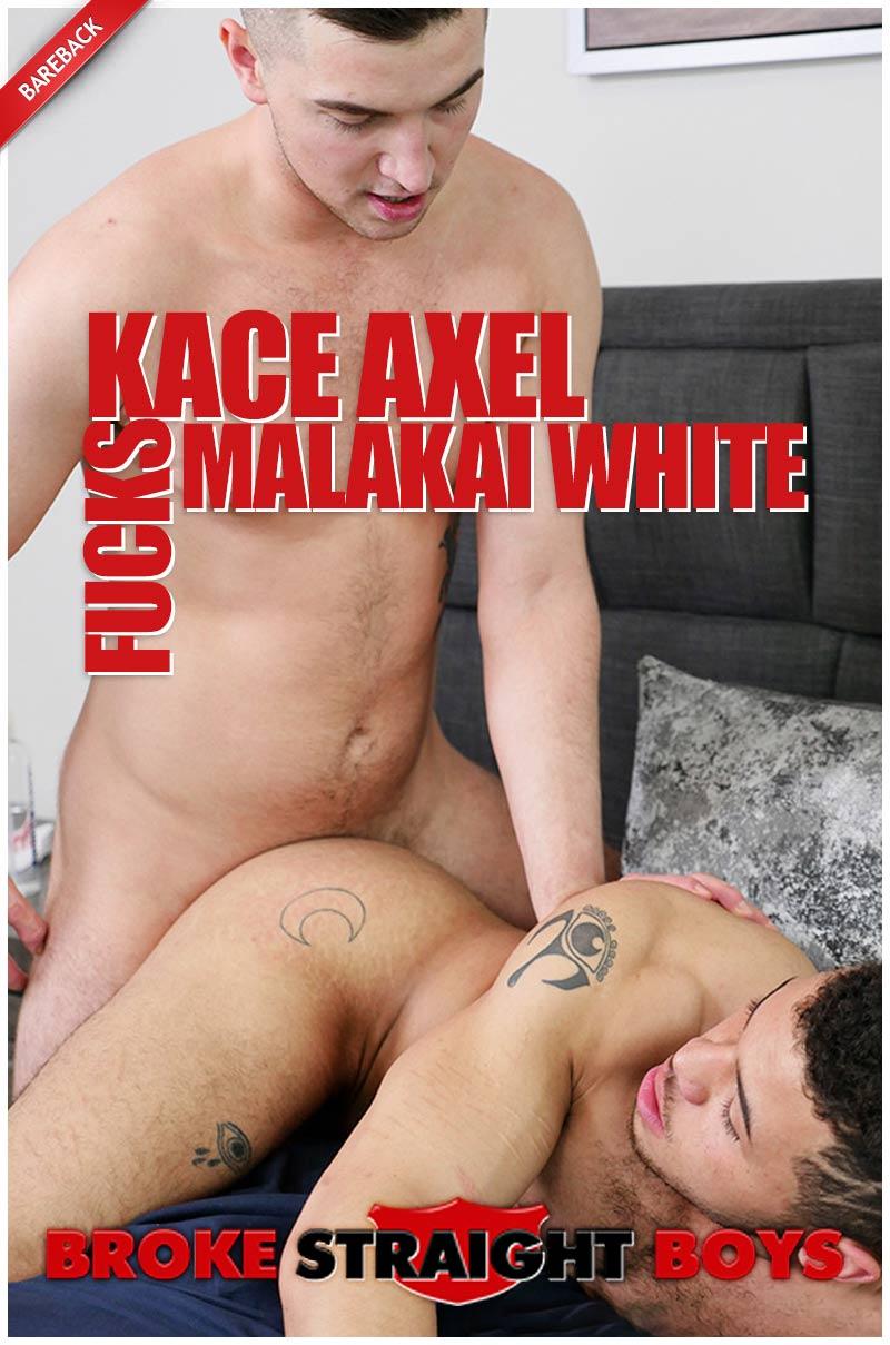 Kace Axel Fucks Malakai White (Bareback) at Broke Straight Boys