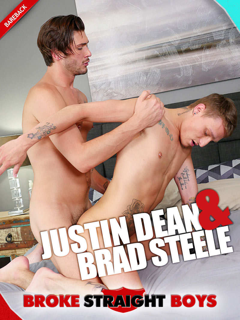 Justin Dean Fucks Brad Steele (Bareback) at Broke Straight Boys