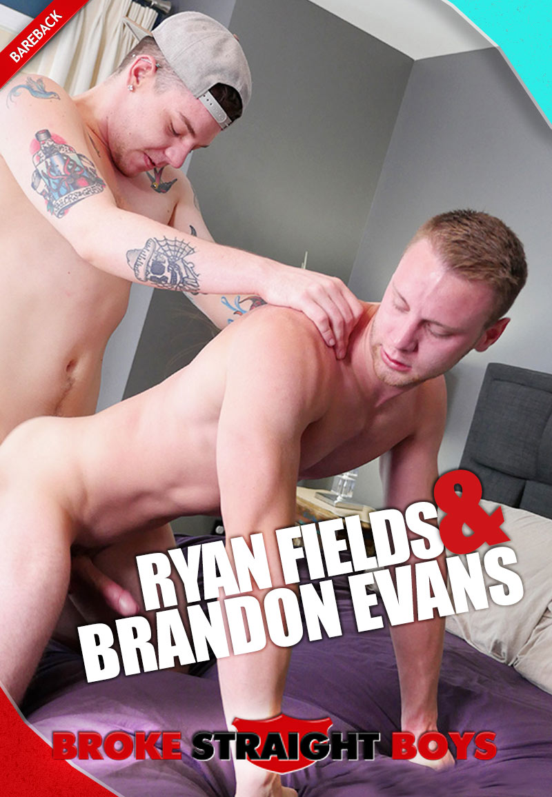 Brandon Evans And Ryan Fields [Bareback Flip-Fuck] at Broke Straight Boys