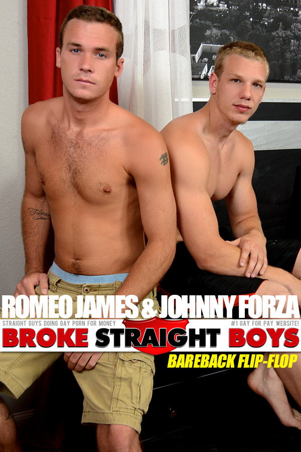 Romeo James Fucks Johnny Forza (Bareback Flip-Flop) at Broke Straight Boys