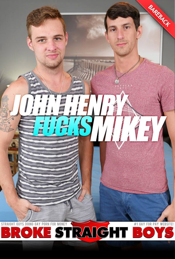 John Henry Fucks Mikey (Bareback) at Broke Straight Boys