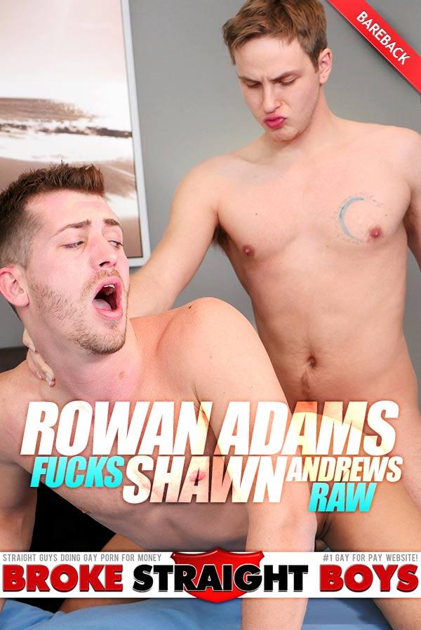 Rowan Adams Fucks Shawn Andrews (Bareback) at Broke Straight Boys