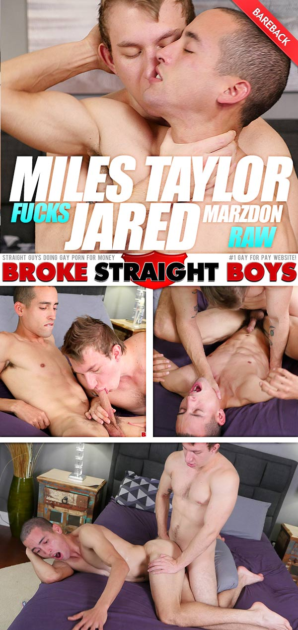 Miles Taylor Fucks Jared Marzdon (Bareback) at Broke Straight Boys