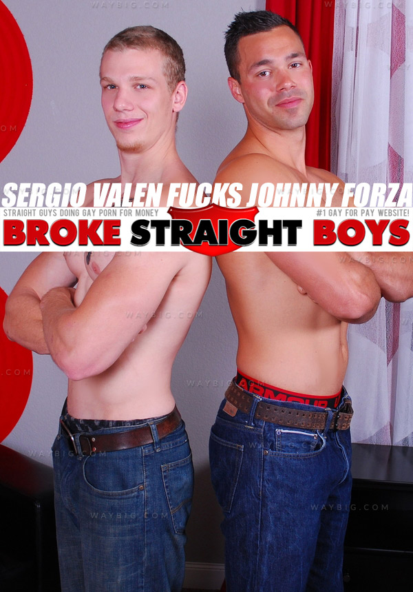 Sergio Valen Fucks Johnny Forza (Bareback) at Broke Straight Boys