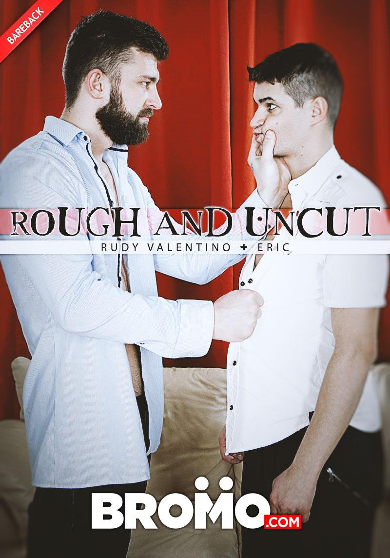 Rough and Uncut (Eric Fucks Rudy Valentino) at BROMO!