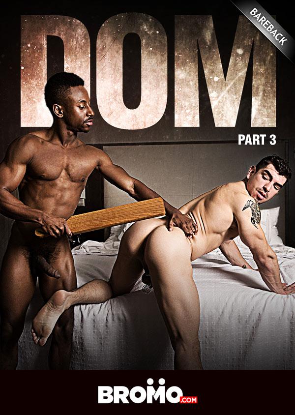 DOM: Part 3 (Liam Cyber Fucks Jeremy Spreadums) (Bareback) at Bromo