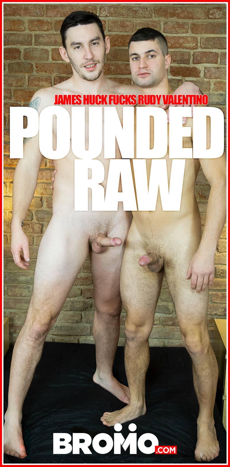 Pounded Raw (James Huck Fucks Rudy Valentino) (Bareback) at BROMO