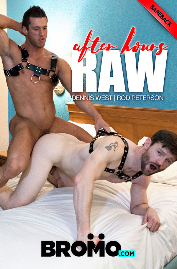 After Hours RAW (Rod Peterson Fucks Dennis West) (Bareback) at Bromo