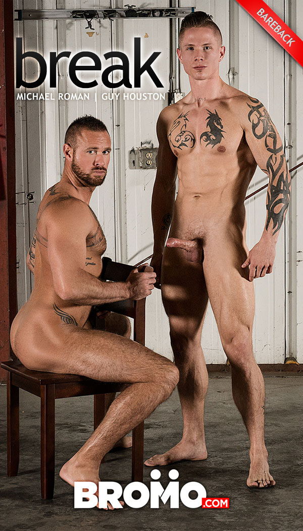 Break (Guy Houston Fucks Michael Roman) (Bareback) at Bromo