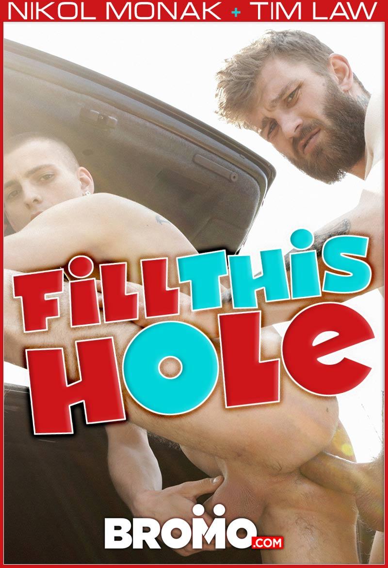 Fill This Hole (Nikol Monak Fucks Tim Law) (Bareback) at BROMO!