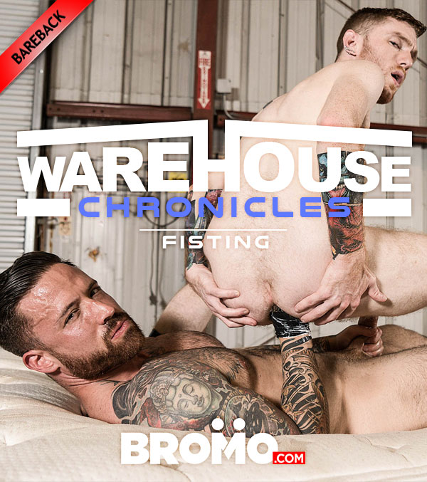 Warehouse Chronicles: Fisting (Jordan Levine Fucks Seamus O'Reilly) at Bromo