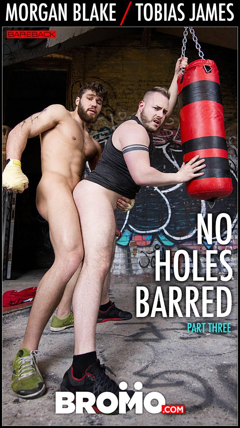 No Holes Barred, Part 3 (Morgan Blake Fucks Tobias James) (Bareback) at BROMO!