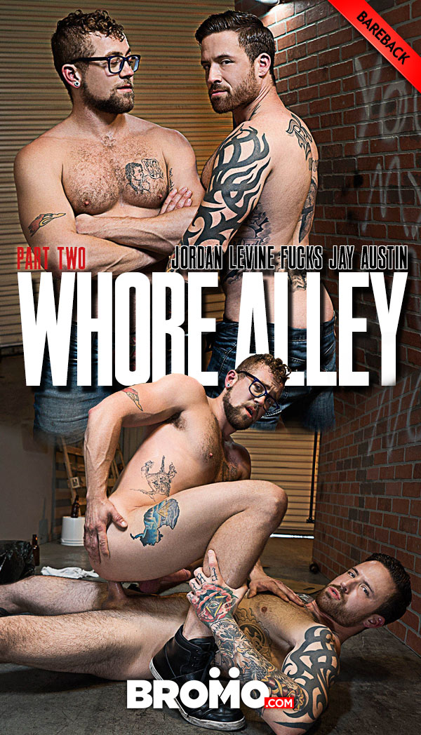 Whore Alley (Jordan Levine Fucks Jay Austin) (Part 2) at BROMO