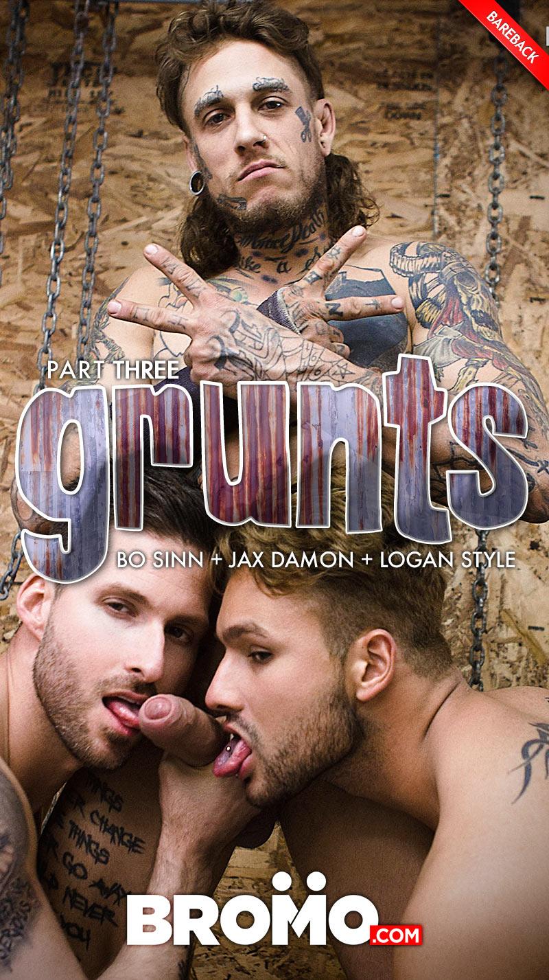 GRUNTS, Part Three (Bo Sinn, Jax Damon and Logan Style) at BROMO