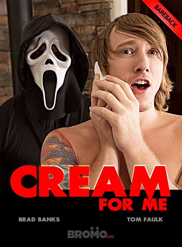 Cream For Me: A XXX Parody (Brad Banks Fucks Tom Faulk) (Part 1) at Bromo