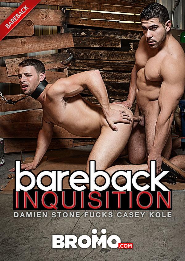 Bareback Inquisition (Damien Stone Fucks Casey Kole) (Part 3) (Bareback) at BROMO