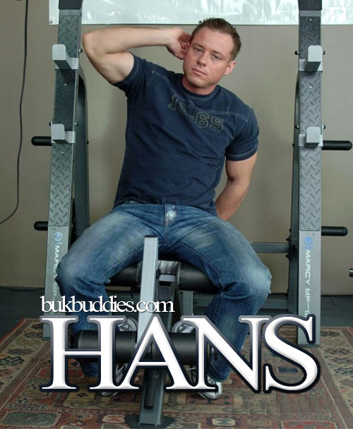 Hans is Lookin' Good at BukBuddies