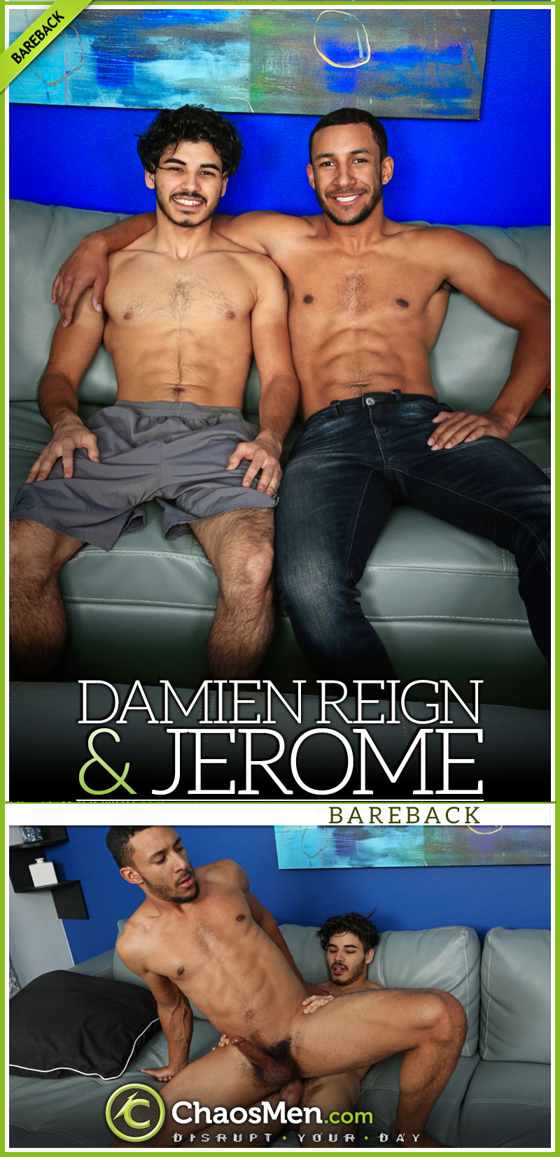 Damien Reign Fucks Jerome (Bareback) at ChaosMen
