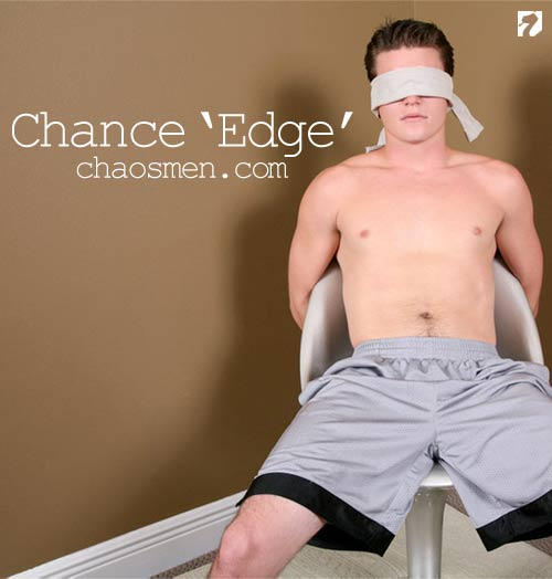 Chance 'Edge' at ChaosMen