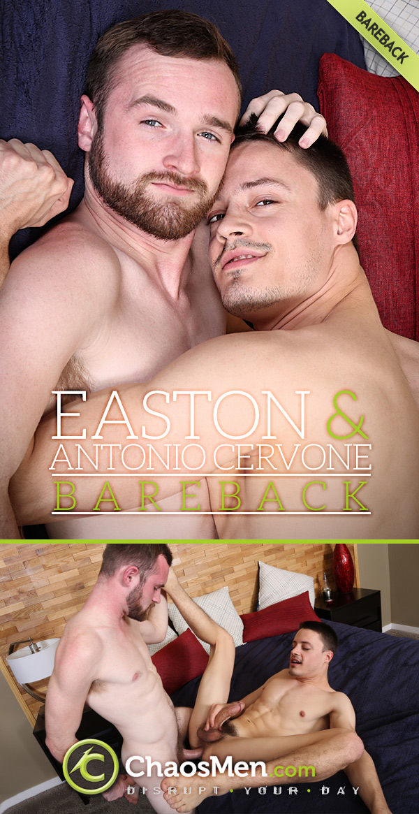 Easton Fucks Antonio Cervone (Bareback) at ChaosMen