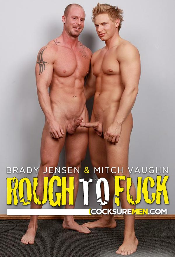 Brady Jensen & Mitch Vaughn (Rough To Fuck) at CocksureMen.com