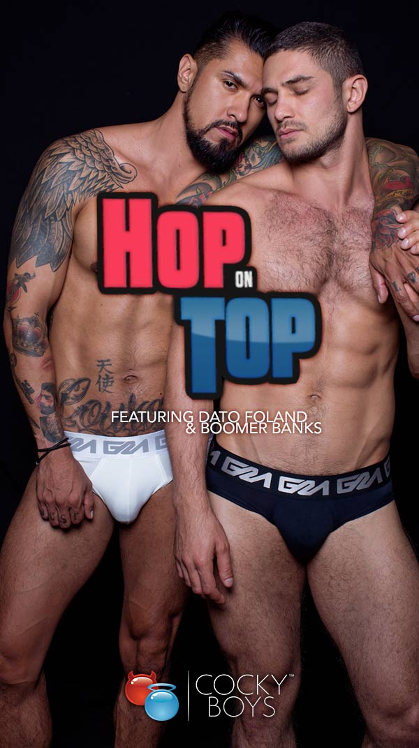 Hop On Top (Dato Foland & Boomer Banks Flip-Fuck) at CockyBoys.com